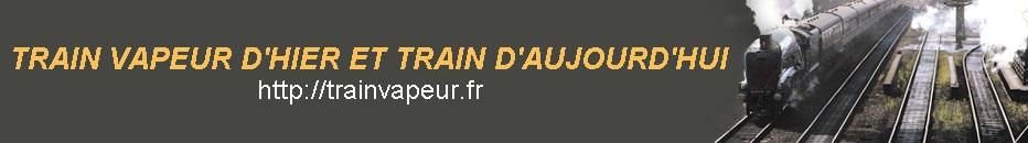 TRAIN VAPEUR-TRAIN D'AUJOURDHUI